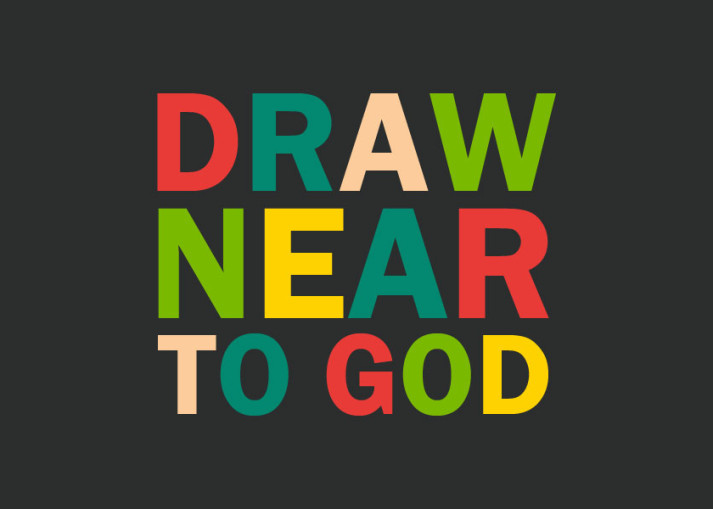 15 Ways To Draw Near To God Joy Digital