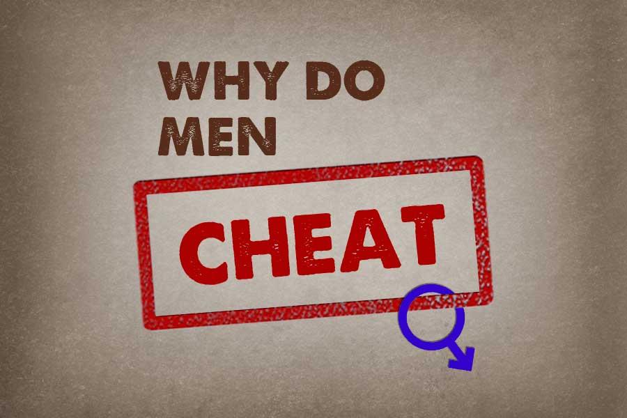 Why Do Men Cheat Joy Digital