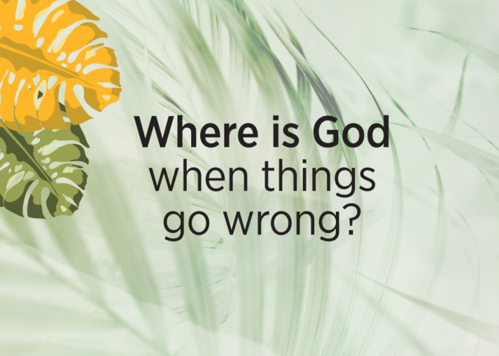 Where-is-God-when-things-go-wrong